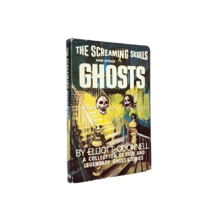 The Screaming Skulls and Other Ghosts by Elliott O'Donnell First Edition W. Foulsham & Co. Ltd. 1964